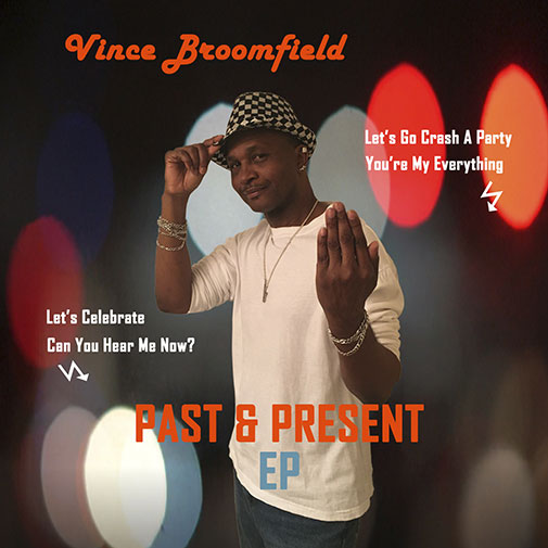 Vince Broomfield new release Can You Hear Me Now from the EP Past & Present out October 2021